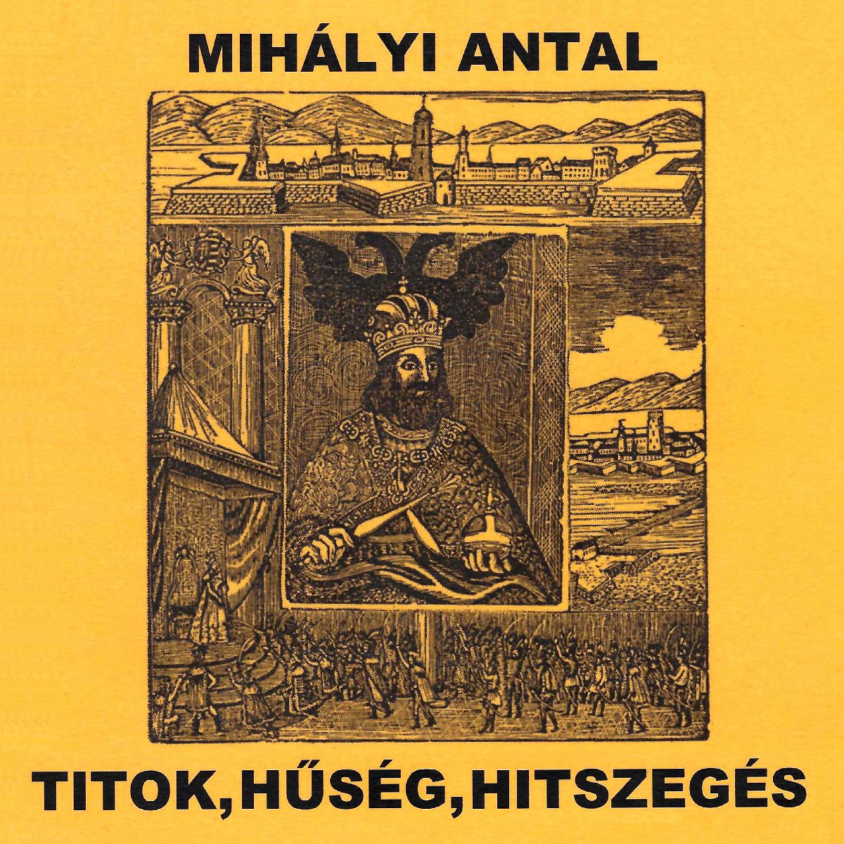 Hangoskönyv - Mihályi Antal: Titok, hűség, hitszegés