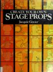 Cover of: Create your own stage props