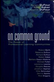 Cover of: On common ground | editors, Richard DuFour, Robert Eaker, and Rebecca Dufour.