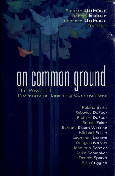 On common ground by editors, Richard DuFour, Robert Eaker, and Rebecca Dufour.