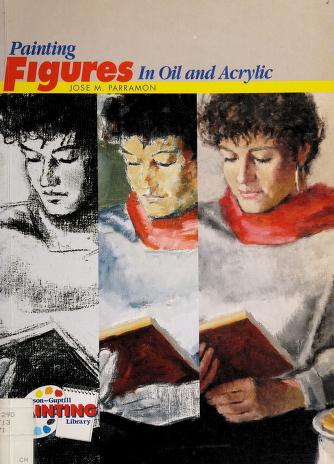 Cover of: Painting Figures in Oil and Acrylic (Watson-Guptill Painting Library) | Jose Maria Parramon