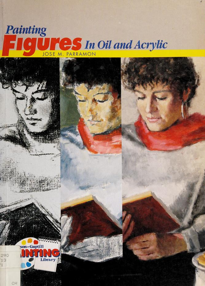 Painting Figures in Oil and Acrylic (Watson-Guptill Painting Library) by Jose Maria Parramon