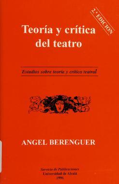 Cover of: Teoría y crítica del teatro | Angel Berenguer