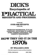 Dick's encyclopedia of practical receipts and processes by William B. Dick